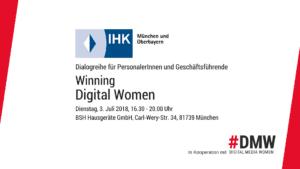 Winning Digital Women - Dialogreihe mit der IHK München Oberbayern @ BSH Hausgeräte GmbH