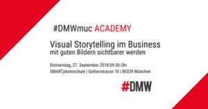 #DMWmuc Academy: Visual Storytelling im Business – mit guten Bildern sichtbarer werden @ SMARTphotoschule