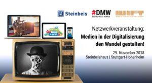 #DMWs in Kooperation - Medien in der Digitalisierung - den Wandel gestalten @ Steinbeis Haus für Management und Technologie (SHMT)