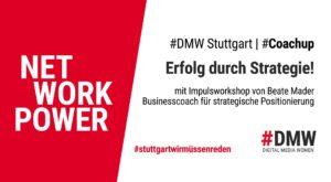 #DMW Stuttgart I #Coachup Erfolg durch Strategie @ California Bounge