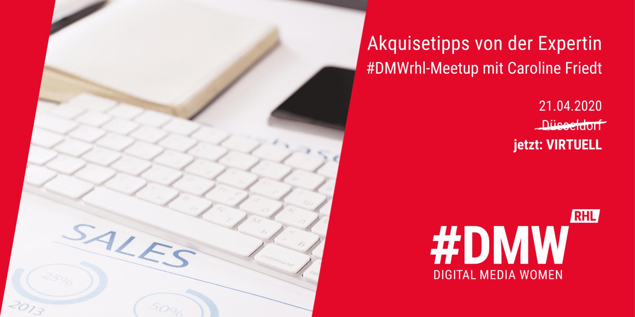 Online Meetup mit den #DMW Rheinland und Caroline Friedt zum Thema Akquise in der Krise